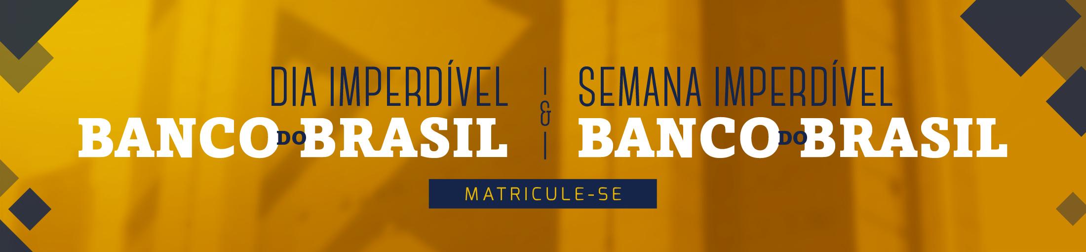 BANNER-SITE-DIA-SEMANA-IMPERDÍVEL-BANCO-DO-BRASIL